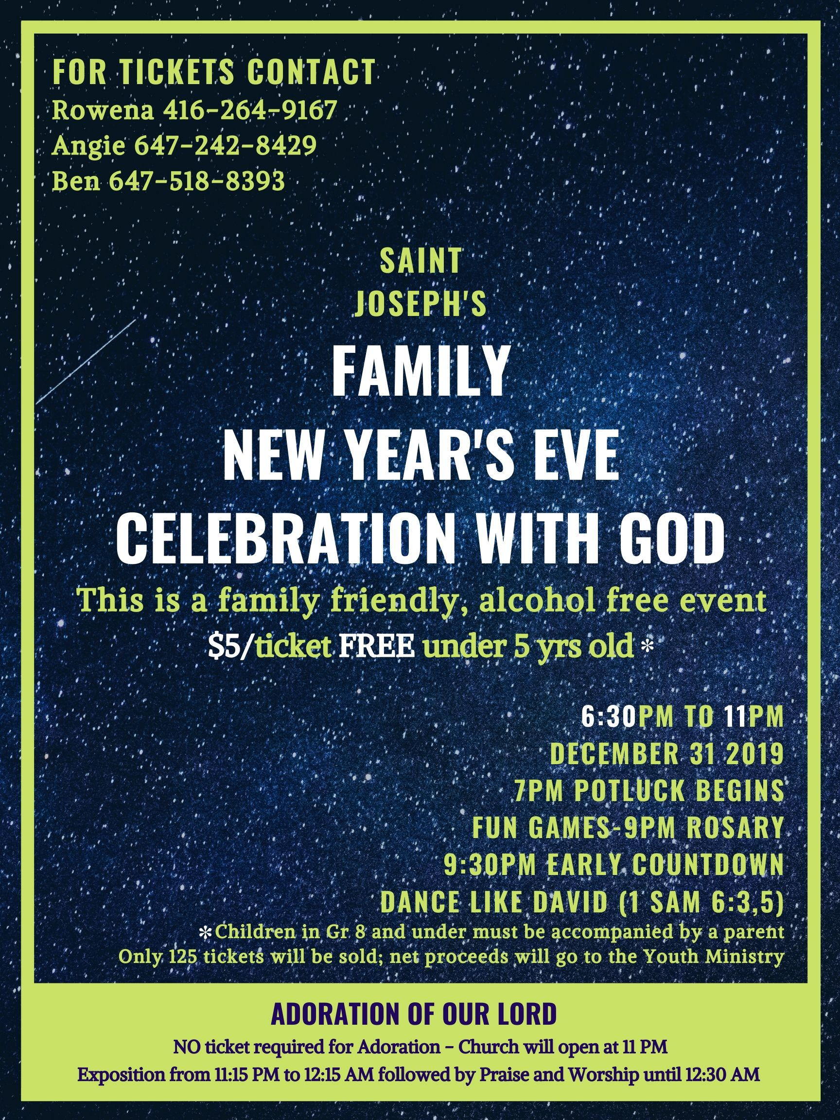 Saint Joseph's Family New Years Eve Celebration with God. This is a family-friendly, alcohol free event on December 31st 2019 from 6:30 PM to 11:00 PM.
